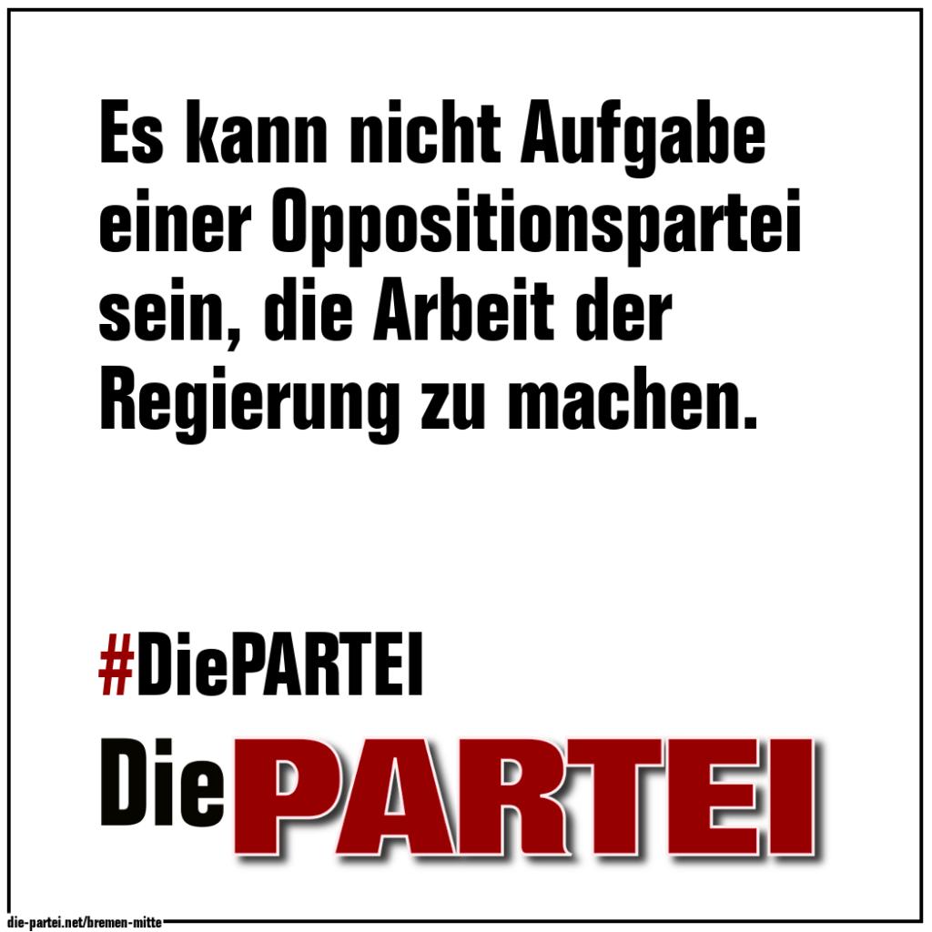 #13 Es kann nicht Aufgabe einer Oppositionspartei sein, die Arbeit der Regierung zu machen.