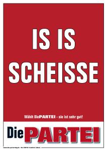 DiePARTEI FFo Plakat IS is Scheisse