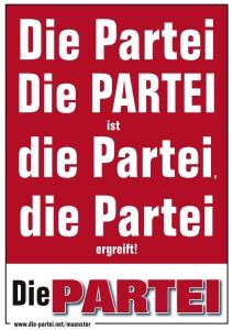 "Die Partei ""Die PARTEI"" ist die Partei, die Partei ergreift!"