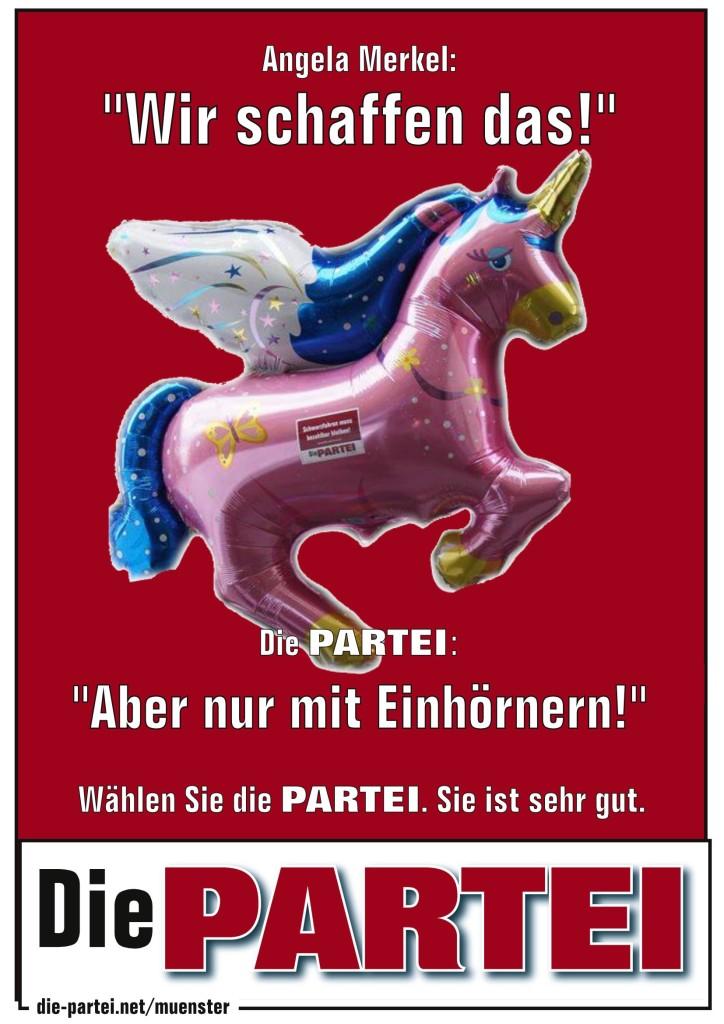 Merkel sagt: Wir schaffen das! Die PARTEI sagt: aber nur mit Einhörnern!