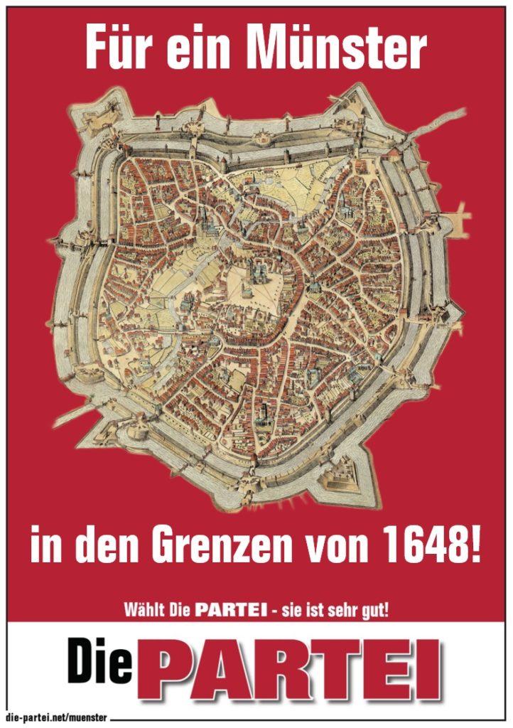 Text: Für ein Münster in den Grenzen von 1648! Wählt die PARTEI - sie ist sehr gut! Mitte: Stadtplan Münster im Jahr 1648.