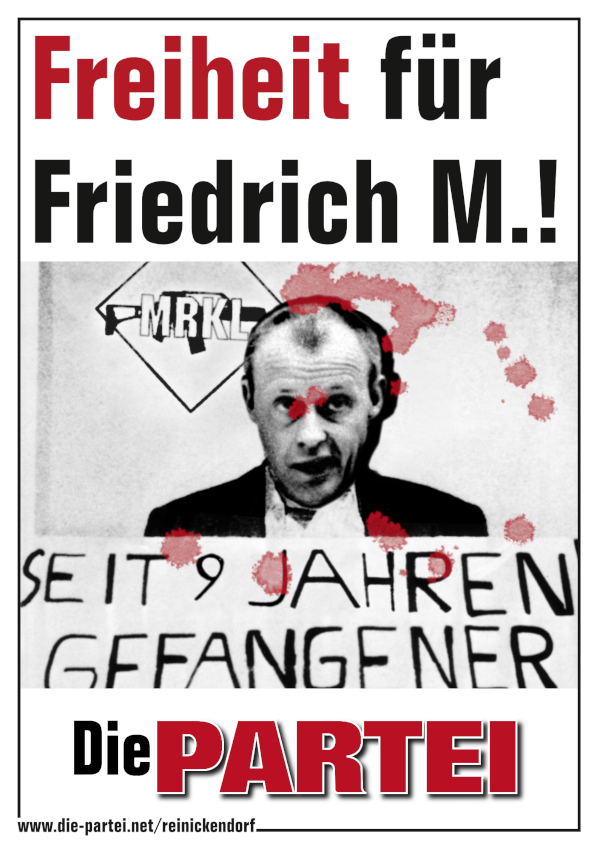 """Plakatmotiv """"Freiheit für Friedrich M.!"""""""